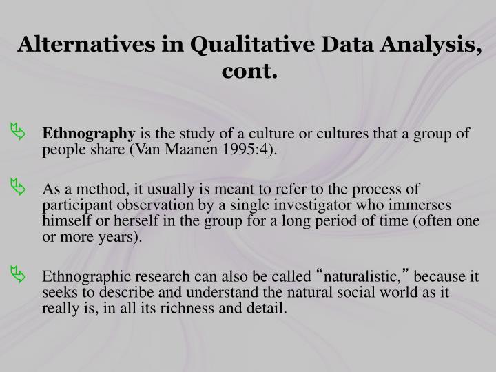 Alternatives in Qualitative Data Analysis, cont.