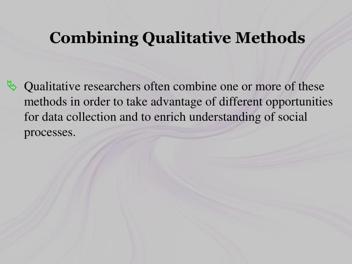 Combining Qualitative Methods