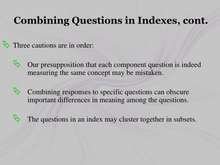 Combining Questions in Indexes, cont.