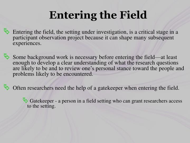 Entering the Field