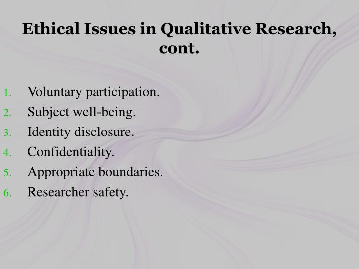Ethical Issues in Qualitative Research, cont.