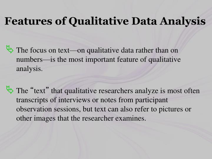 Features of Qualitative Data Analysis
