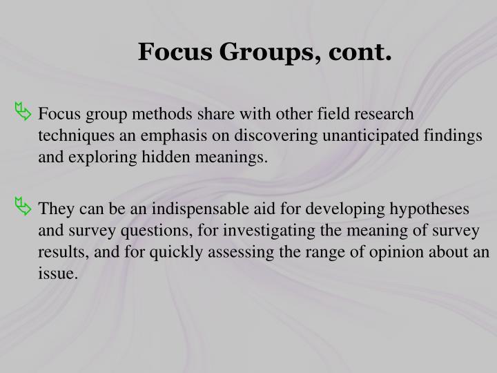 Focus Groups, cont.