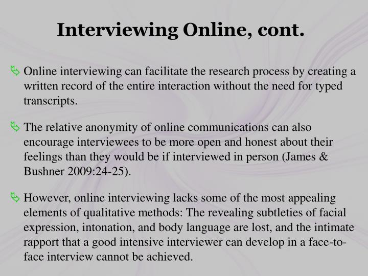 Interviewing Online, cont.