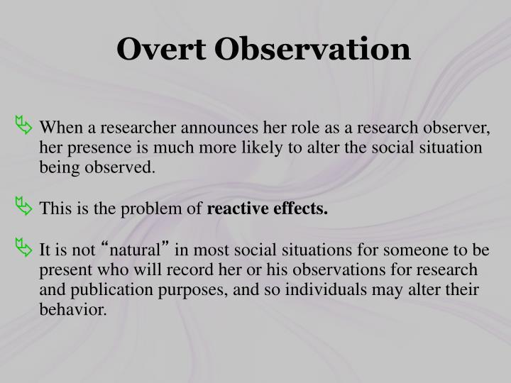 Overt Observation