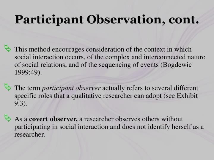 Participant Observation, cont.