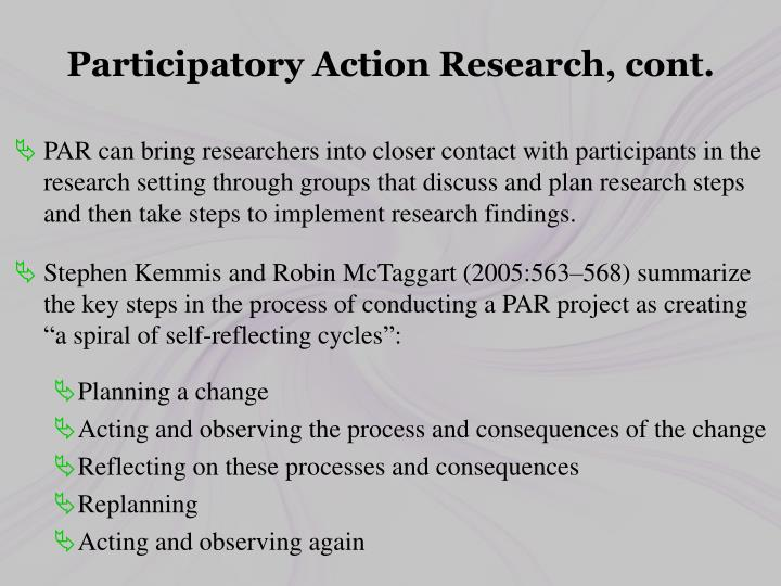 Participatory Action Research, cont.