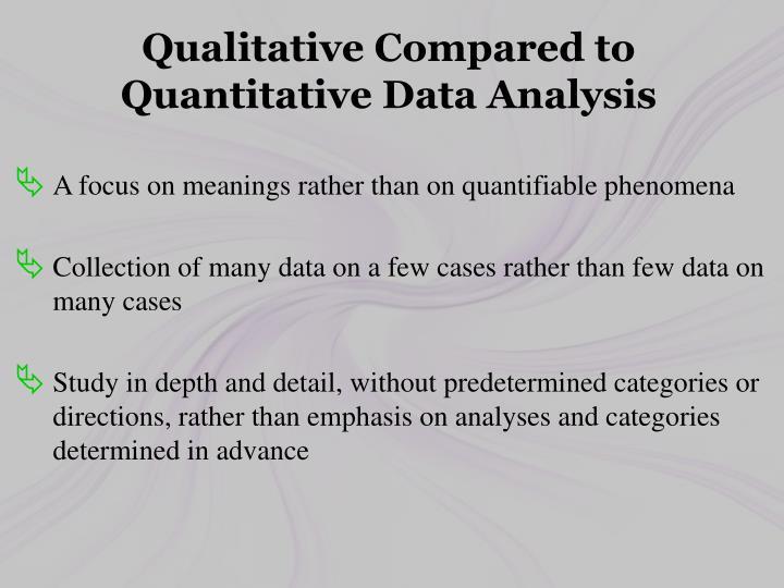 Qualitative Compared to Quantitative Data Analysis