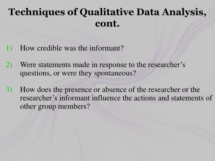 Techniques of Qualitative Data Analysis, cont.