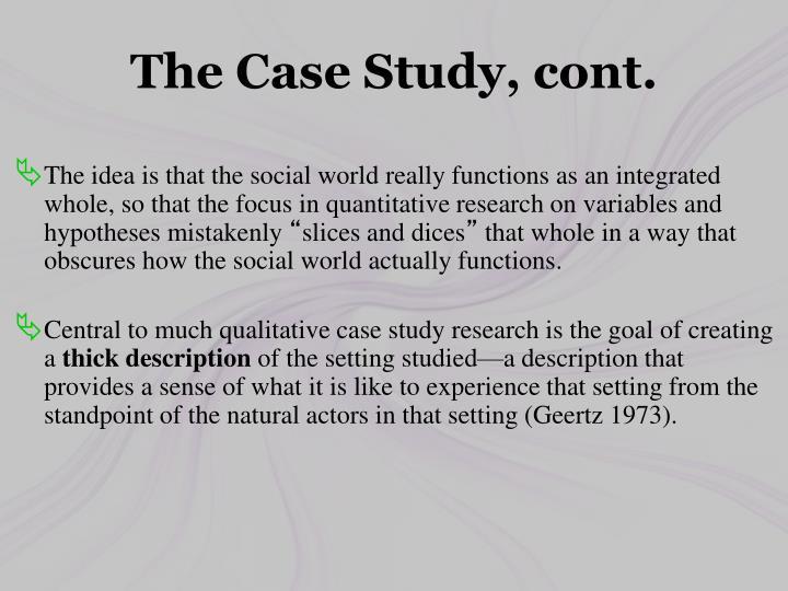 The Case Study, cont.