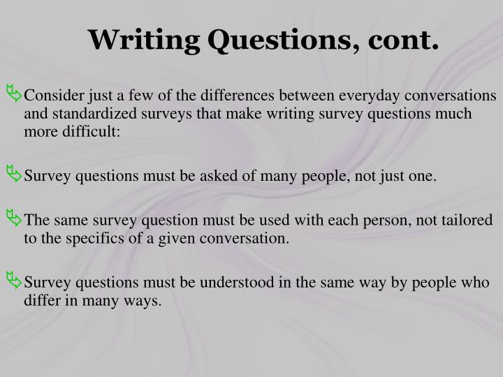 Writing Questions, cont.