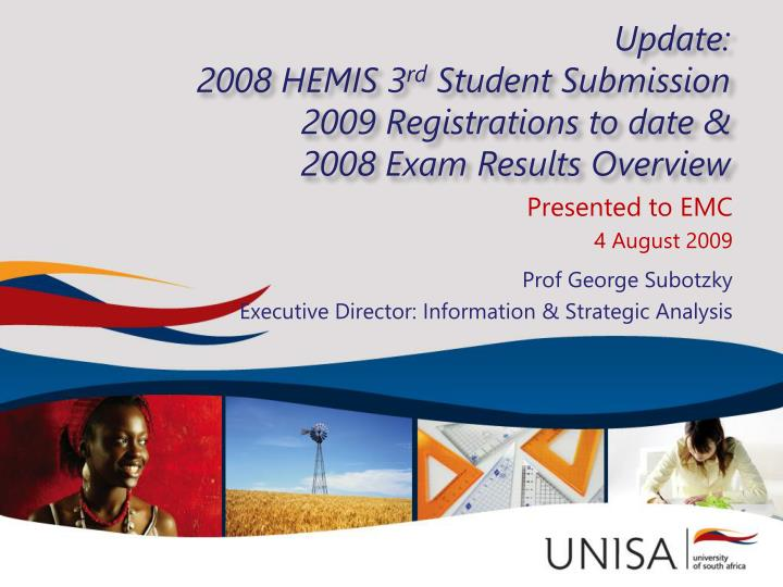 Update 2008 hemis 3 rd student submission 2009 registrations to date 2008 exam results overview