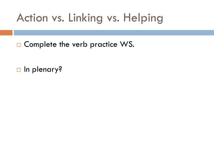 Action vs. Linking vs. Helping