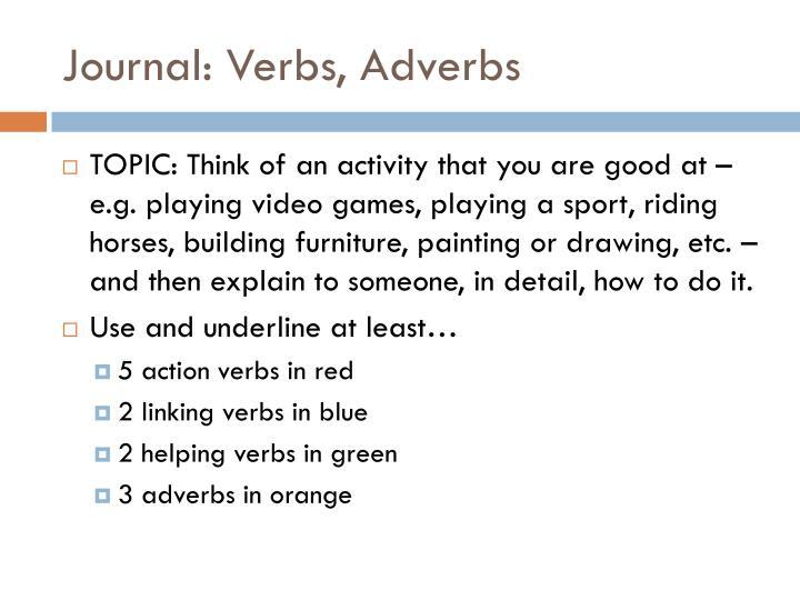 Journal: Verbs, Adverbs