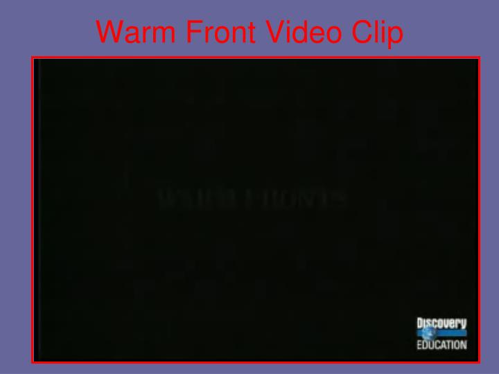 Warm Front Video Clip