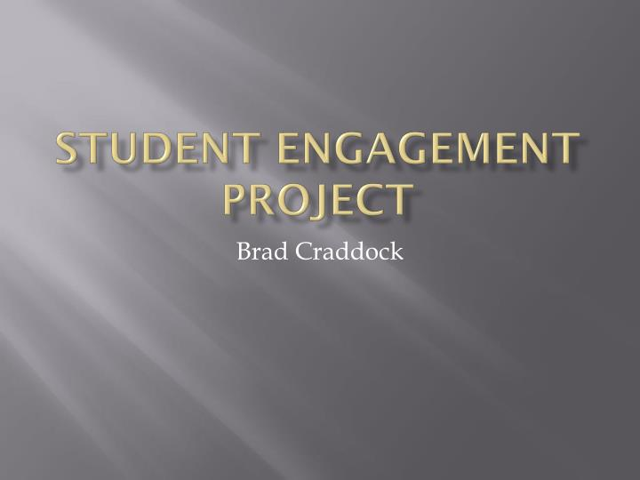 Student engagement project