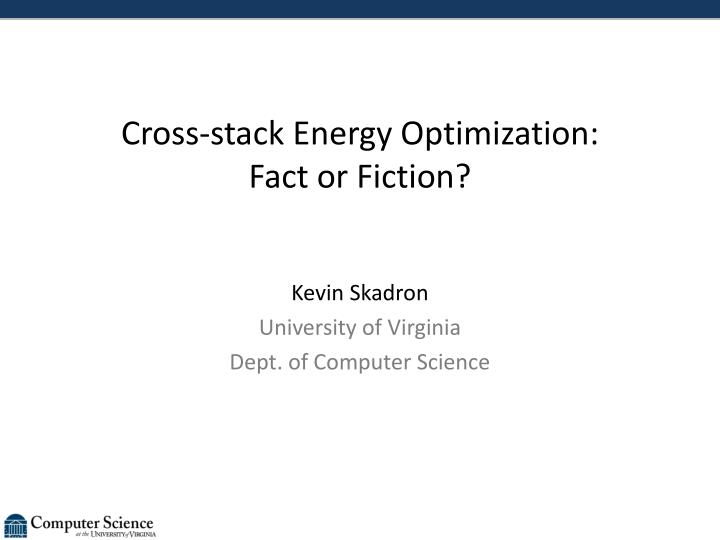 cross stack energy optimization fact or fiction n.