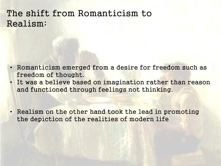 The shift from Romanticism to Realism: