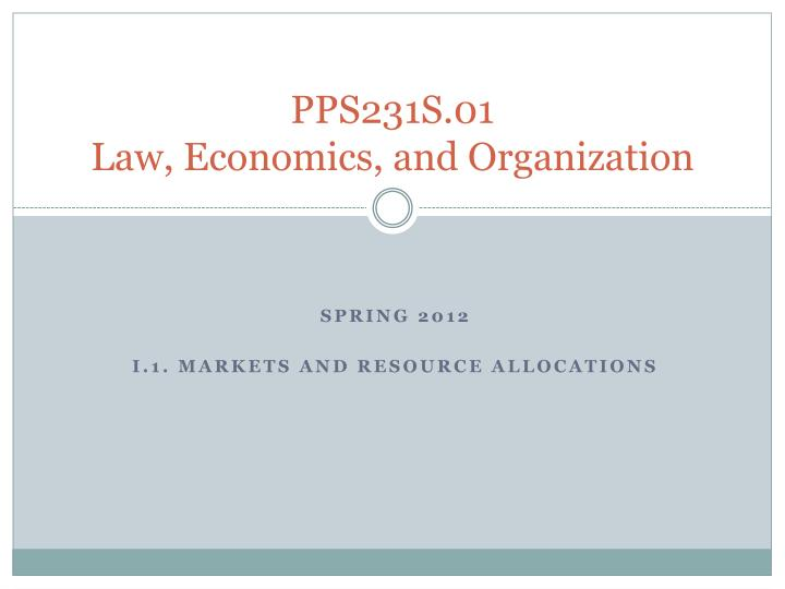 Pps231s 01 law economics and organization