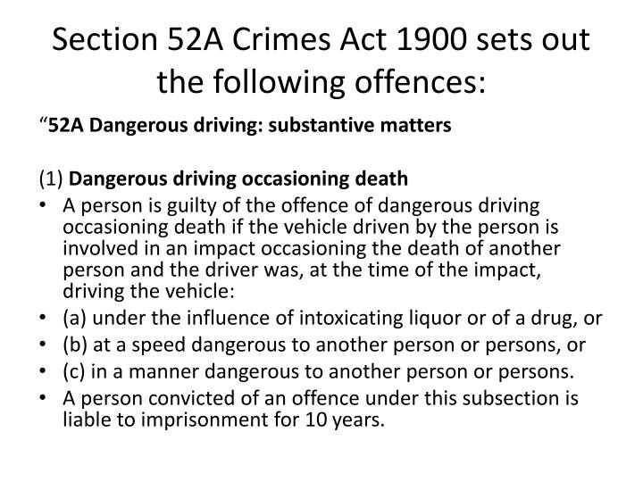 Section 52a crimes act 1900 sets out the following offences