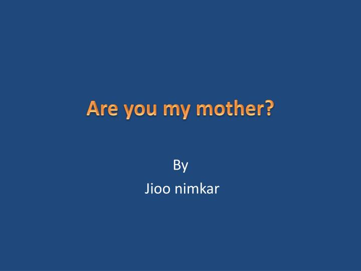 are you my mother n.