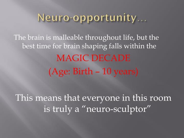 Neuro opportunity