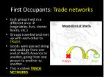 first occupants trade networks