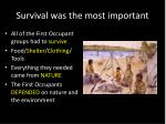 survival was the most important
