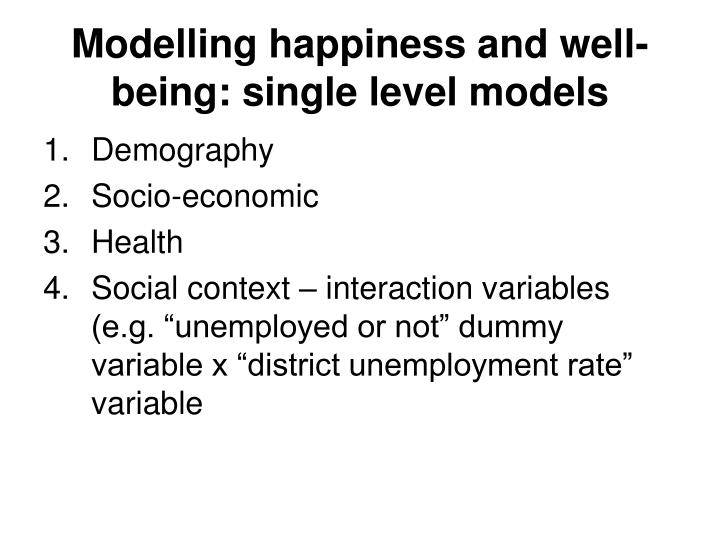 Modelling happiness and well-being: