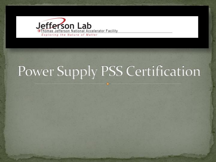 Power supply pss certification