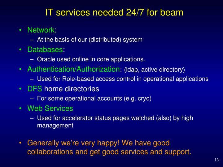 IT services needed 24/7 for beam