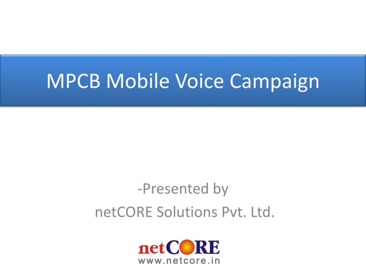 Presented by netcore solutions pvt ltd