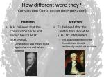 how different were they constitution construction interpretation