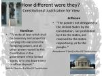 how different were they constitutional justification for view