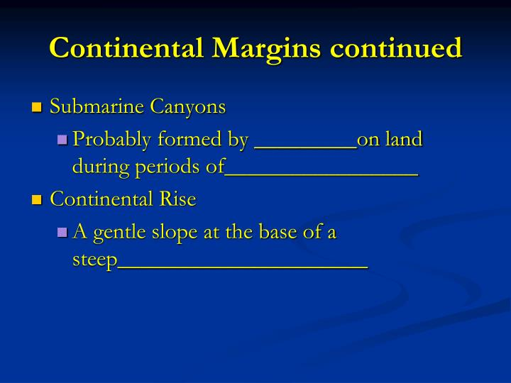 Continental Margins continued