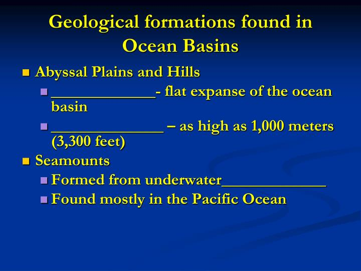 Geological formations found in Ocean Basins