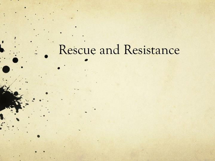 rescue and resistance n.