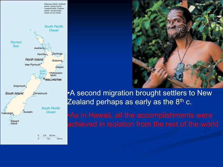 A second migration brought settlers to New Zealand perhaps as early as the 8