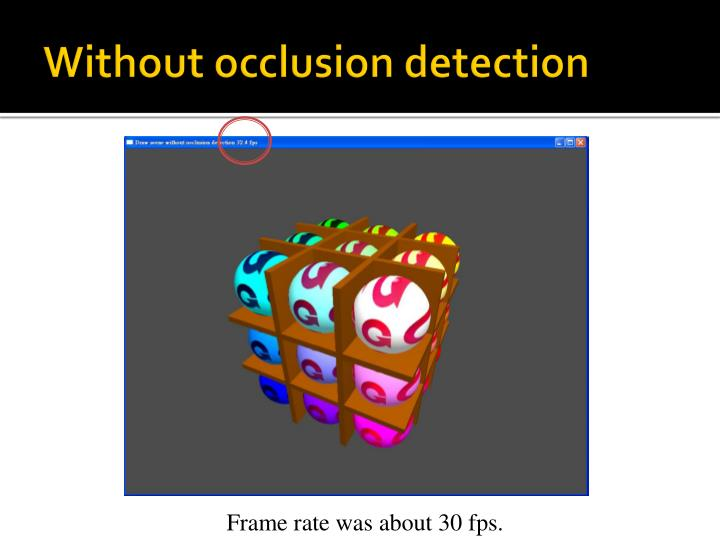 Without occlusion detection