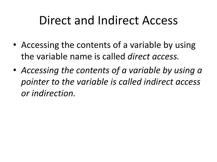 Direct and Indirect Access