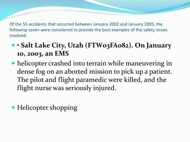 Of the 55 accidents that occurred between January 2002 and January 2005, the