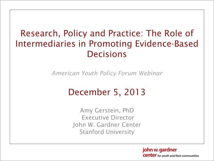 Research, Policy and Practice: The Role of Intermediaries in Promoting Evidence-Based Decisions