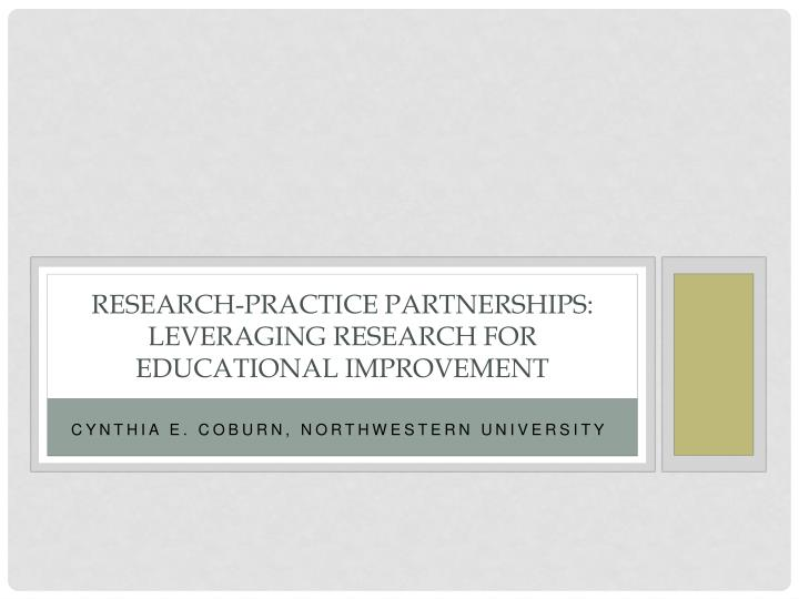 Research practice partnerships leveraging research for educational improvement