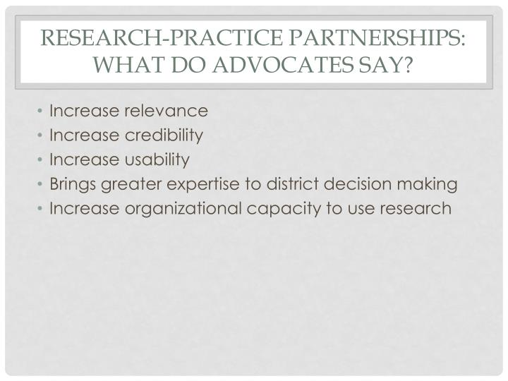 Research-Practice Partnerships: What do Advocates say?