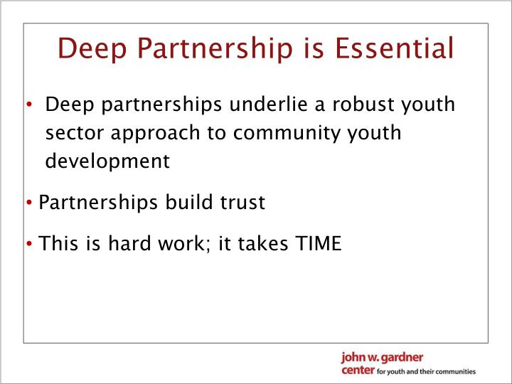 Deep Partnership is Essential