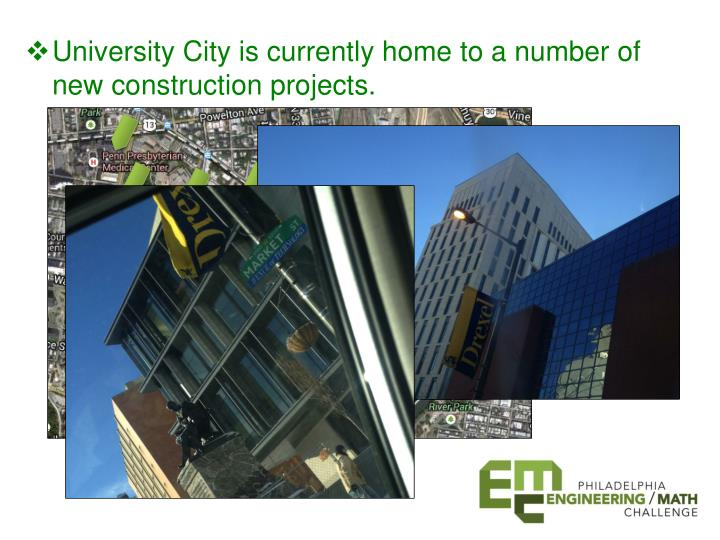 University City is currently home to a number of new construction projects.