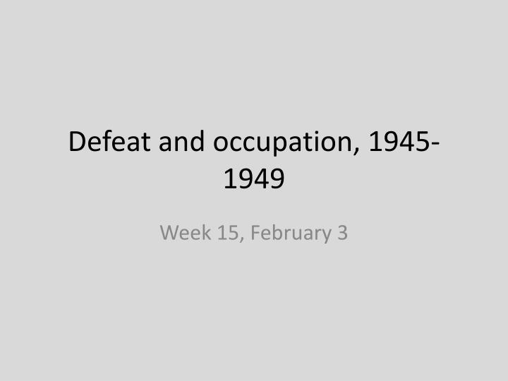 defeat and occupation 1945 1949 n.