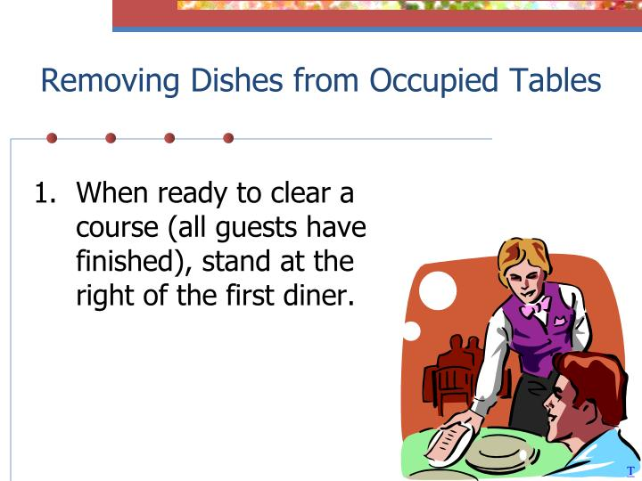 removing dishes from occupied tables