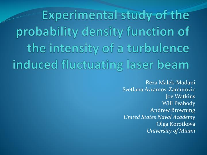 Experimental study of the probability density function of the intensity of a turbulence induced fluc...