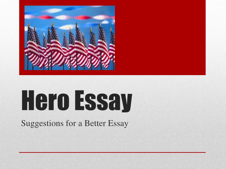 america and me hero essay Database of free history essays search to find a specific history essay or browse from the list below: north america in 1619.